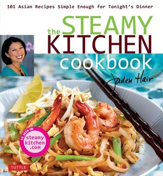 The Steamy Kitchen Cookbook: 101 Asian Recipes Simple Enough for Tonights Dinner  by  Jaden Hair