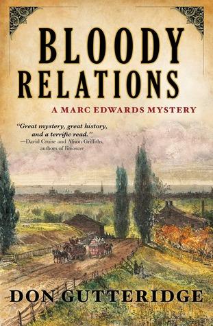 Bloody Relations (Marc Edwards, #5)  by  Don Gutteridge