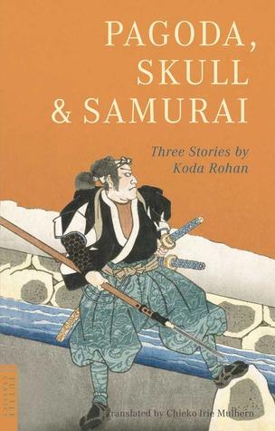 Pagoda, Skull & Samurai  by  Rohan Kōda