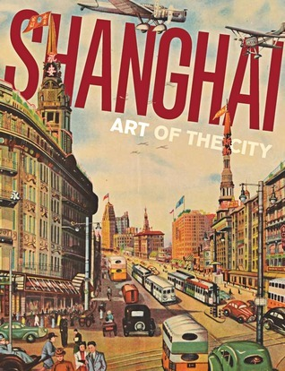 Shanghai: Art of the City  by  Michael Knight