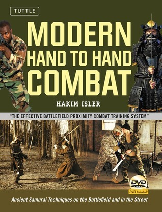 Modern Hand to Hand Combat: Ancient Samurai Techniques on the Battlefield and in the Street [DVD Included]  by  Hakim Isler