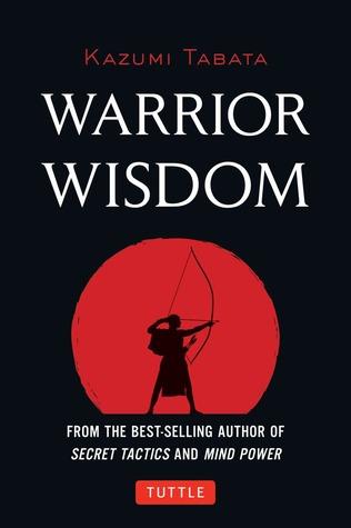 Warrior Wisdom:  by  Kazumi Tabata