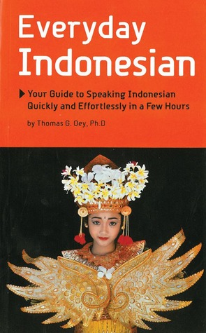 Everyday Indonesian: Phrasebook and Dictionary  by  Thomas G. Oey