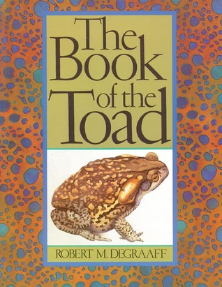 The Book of the Toad: A Natural and Magical History of Toad-Human Relations  by  Robert M. DeGraaff