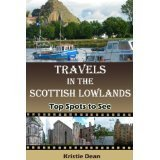 Travels In The Scottish Lowlands: Top Spots To See  by  Kristie Dean