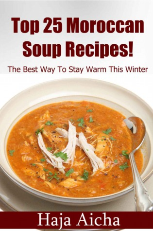 Top 25 Moroccan Soup Recipes  by  Haja Aicha