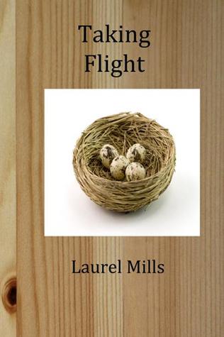 Taking Flight Laurel Mills