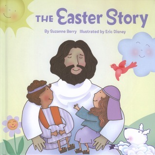 The Easter Story Suzanne Berry