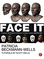 Face It: A Visual Reference for Multi-ethnic Facial Modeling  by  Patricia Beckmann Wells
