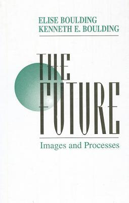 The Future: Images And Processes Elise Boulding