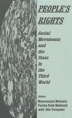 Peoples Rights: Social Movements And The State In The Third World  by  Manoranjan Mohanty