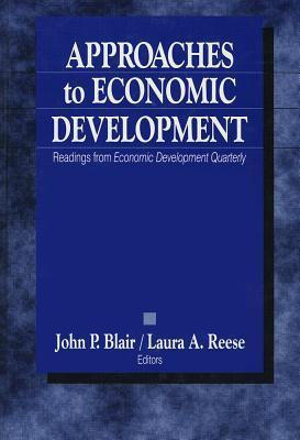 Approaches to Economic Development: Readings from Economic Development Quarterly  by  John P. Blair