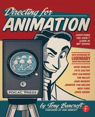 Directing for Animation: Behind the Scenes with Animation Greats Tony Bancroft