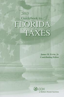 Florida Taxes, Guidebook to (2013) CCH Incorporated