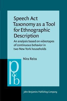 Speech Art Taxonomy as a Tool for Ethnographic Description: An Analysis Based on Videotapes of Continous Behavior in Two New York Households Nira Reiss
