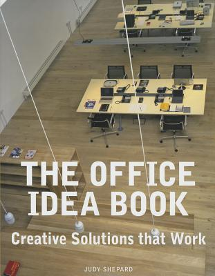 The Office Idea Book: Creative Solutions That Work Judy  Shepard