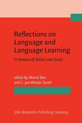 Reflections on Language and Language Learning: In Honour of Arthur Van Essen  by  Marcel Bax