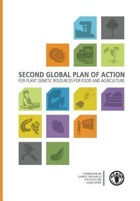 Second Global Plan of Action for Plant Genetic Resources for Food and Agriculture  by  Food and Agriculture Organization of the United Nations