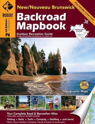 Backroad Mapbook: New/Nouveau Brunswick, Second Edition: Outdoor Recreation Guide Russell Mussio