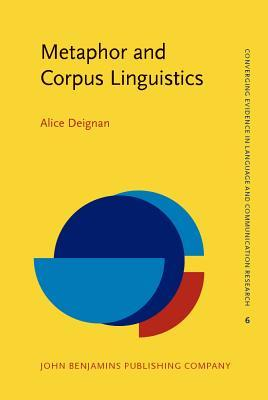 Metaphor and Corpus Linguistics  by  Alice Deignan