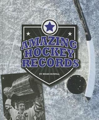 Amazing Hockey Records Brian Howell