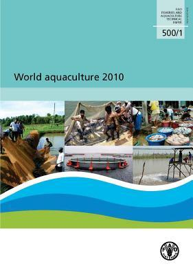 World Aquaculture 2010  by  Food and Agriculture Organization of the United Nations