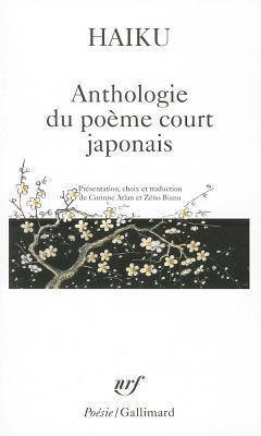 Haiku: Anthologie du poème court japonais Corinne Atlan