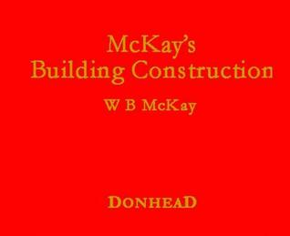 Mc Kays Building Construction  by  William Barr McKay