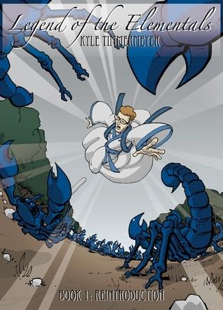 Reintroduction (Legend of the Elementals, #1) Kyle Timmermeyer