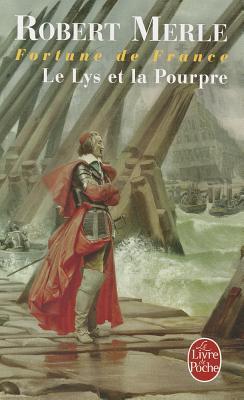 Le lys et la pourpre (Fortune de France #10)  by  Robert Merle