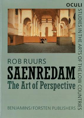 Saenredam: The Art of Perspective  by  Rob Ruurs
