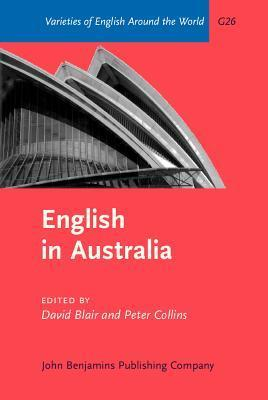 English In Australia (Varieties Of English Around The World General Series)  by  David Blair