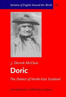 Doric: The Dialect of North-East Scotland  by  J. Derrick McClure