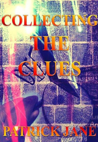 Collecting The Clues  by  Patrick Jane