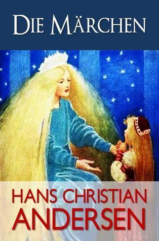 Die Märchen Hans Christian Andersen