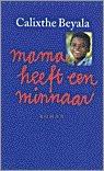 Mama Heeft Een Minnaar  by  Calixthe Beyala