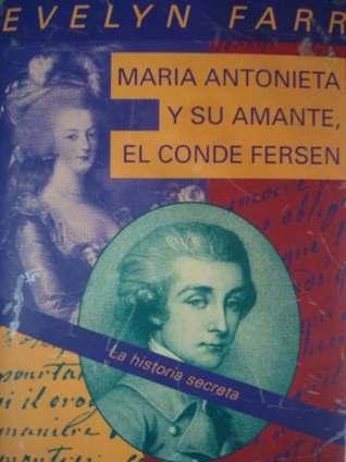 Maria Antonieta y su amante, el conde Fersen Evelyn Farr