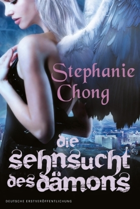 Die Sehnsucht des Dämons (The Company of Angels, #1) Stephanie Chong