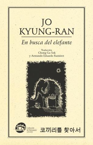 En busca del elefante  by  Kyung-ran Jo