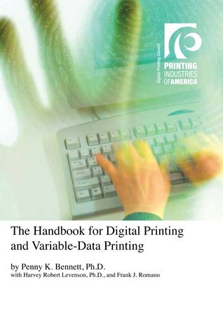 The Handbook for Digital Printing and Variable-Data Printing Penny K. Bennett