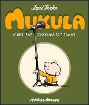 Mukula : Kuuluisat ensimmäiset sanat  by  Jari Terho