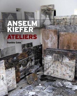 Anselm Kiefer: Studios  by  Danièle Cohn