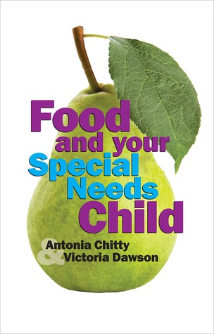 Food and Your Special Needs Child Antonia Chitty