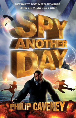 Spy Another Day  by  Philip Caveney