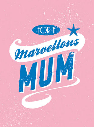 For a Marvellous Mum  by  SummersDale