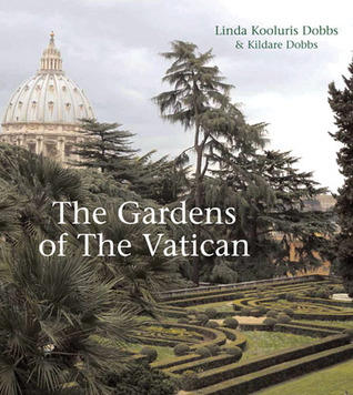 The Gardens of the Vatican  by  Kildare Dobbs
