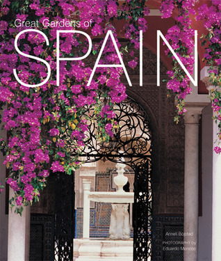 Great Gardens of Spain Anneli Bojstad