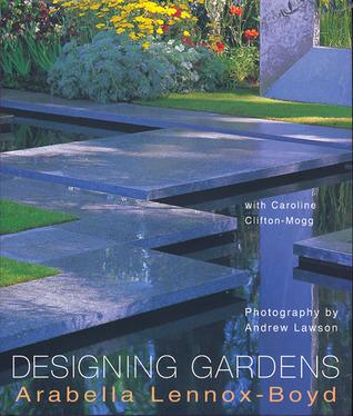 Designing Gardens  by  Arabella Lennox-Boyd