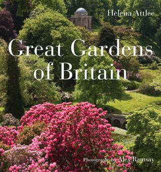 Great Gardens of Britain Helena Attlee