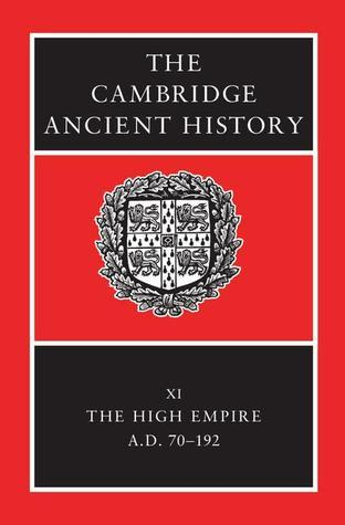 The High Empire, A.D. 70-192 (The Cambridge Ancient History, Volume 11)  by  Alan K. Bowman